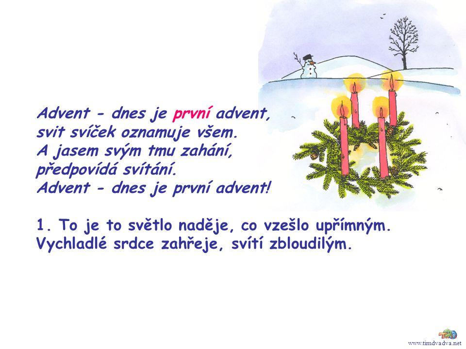 Advent - dnes je první advent, svit svíček oznamuje všem.