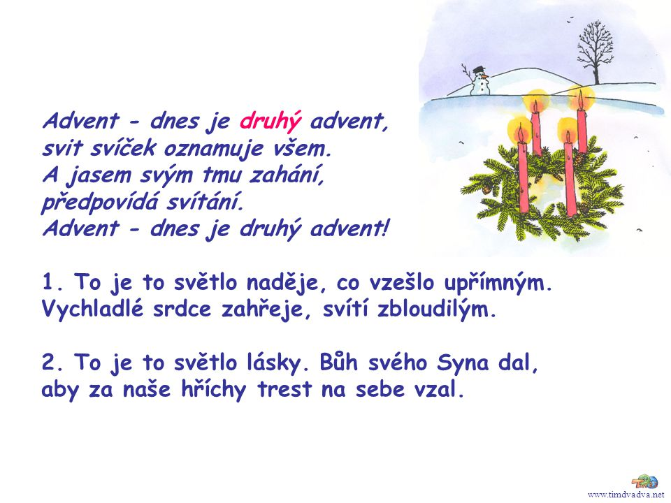Advent - dnes je druhý advent, svit svíček oznamuje všem.