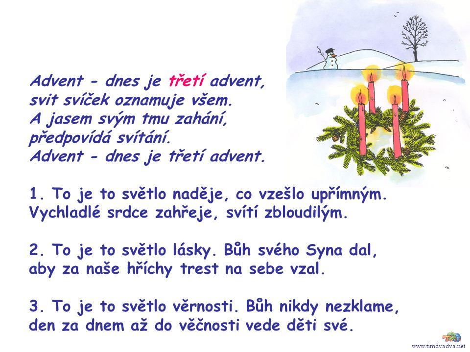 Advent - dnes je třetí advent, svit svíček oznamuje všem.