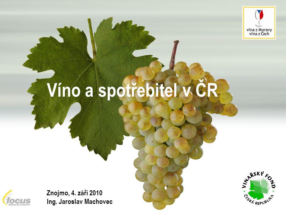 Víno a spotřebitel v ČR Znojmo, 4. září 2010 Ing. Jaroslav Machovec