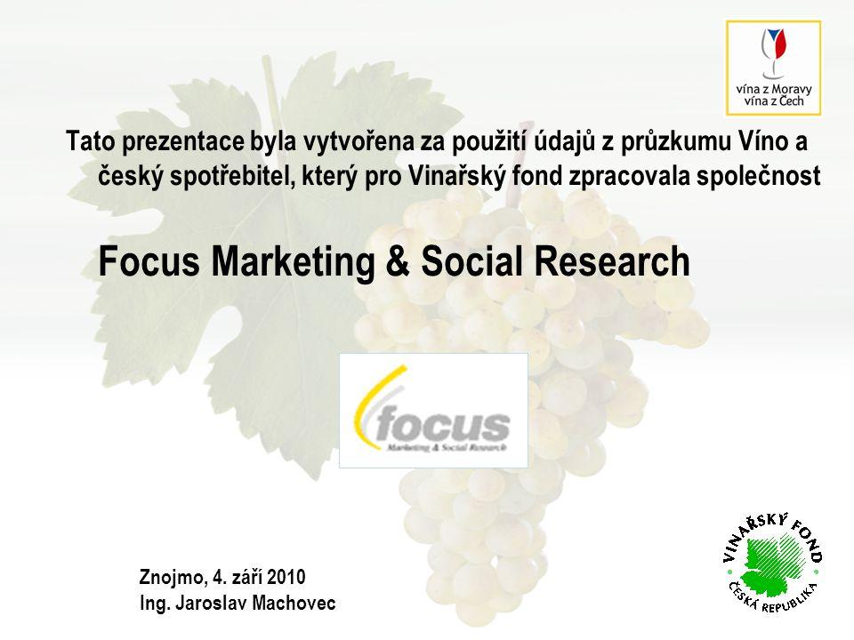 Tato prezentace byla vytvořena za použití údajů z průzkumu Víno a český spotřebitel, který pro Vinařský fond zpracovala společnost Focus Marketing & Social Research