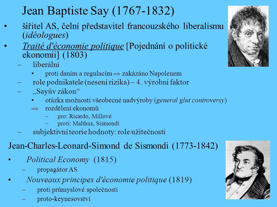 Jean Baptiste Say (1767-1832) šiřitel AS, čelní představitel francouzského liberalismu (idéologues)