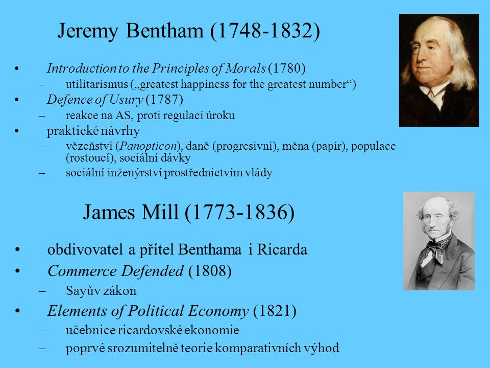 Jeremy Bentham (1748-1832) James Mill (1773-1836)