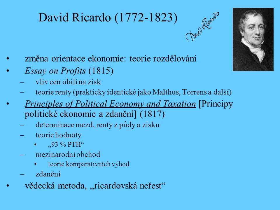 David Ricardo (1772-1823) změna orientace ekonomie: teorie rozdělování