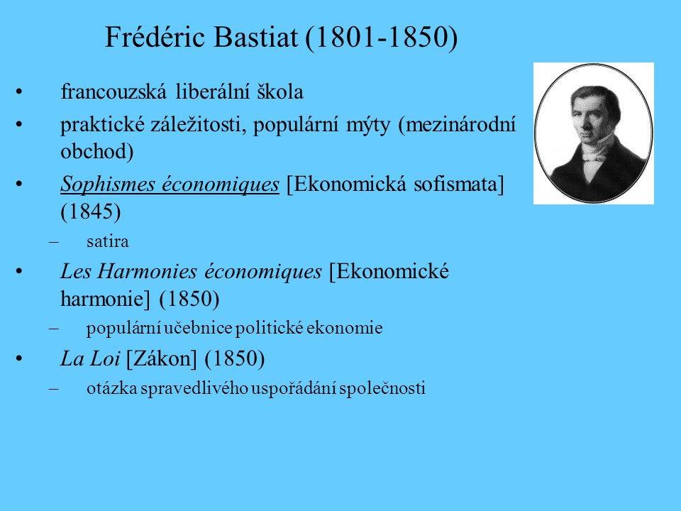 Frédéric Bastiat (1801-1850) francouzská liberální škola