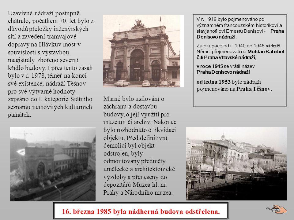 16. března 1985 byla nádherná budova odstřelena.