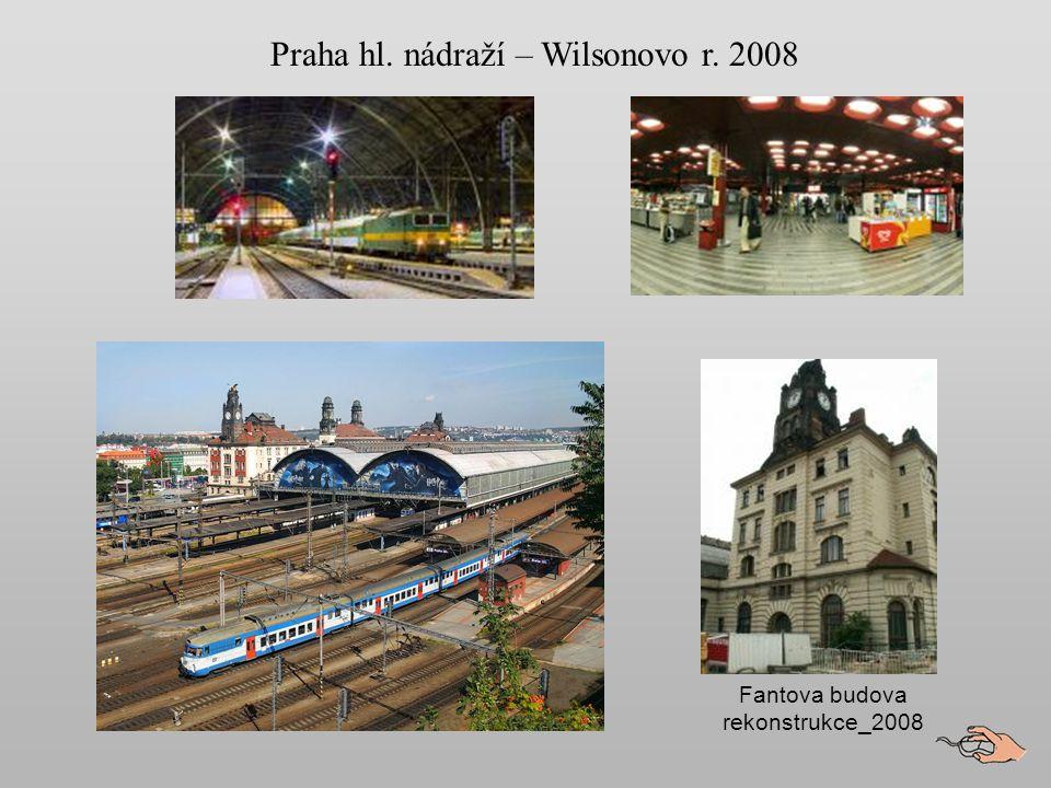 Praha hl. nádraží – Wilsonovo r. 2008