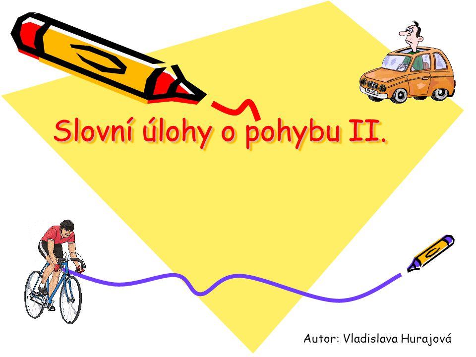 Slovní úlohy o pohybu II.