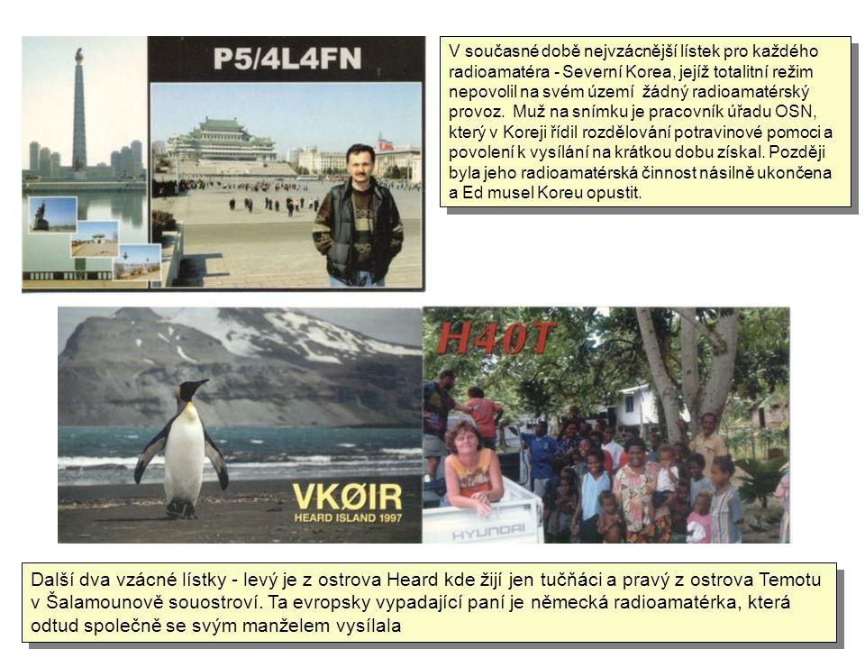 V současné době nejvzácnější lístek pro každého radioamatéra - Severní Korea, jejíž totalitní režim nepovolil na svém území žádný radioamatérský provoz. Muž na snímku je pracovník úřadu OSN, který v Koreji řídil rozdělování potravinové pomoci a povolení k vysílání na krátkou dobu získal. Později byla jeho radioamatérská činnost násilně ukončena a Ed musel Koreu opustit.