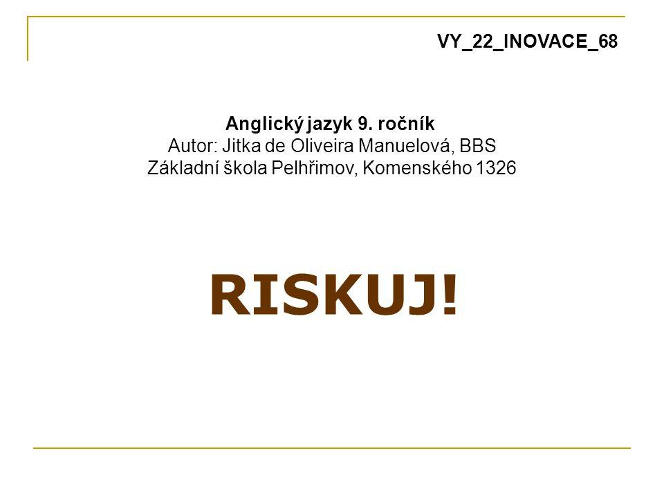 RISKUJ! VY_22_INOVACE_68 Anglický jazyk 9. ročník