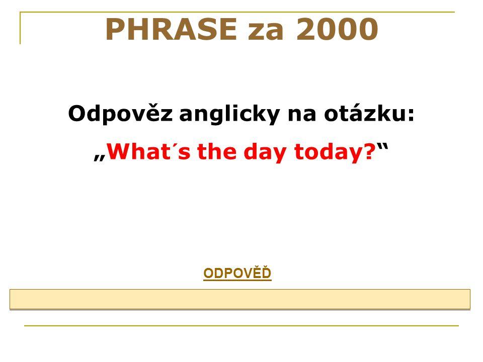 Odpověz anglicky na otázku: