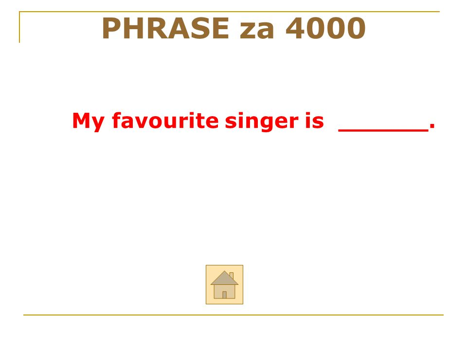My favourite singer is ______.