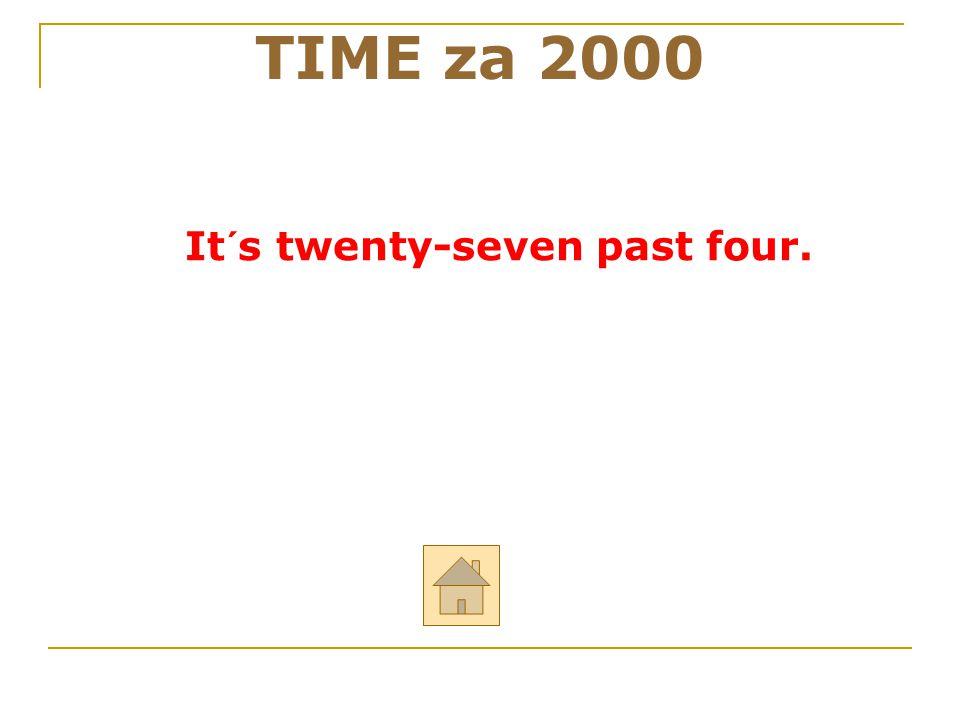 It´s twenty-seven past four.