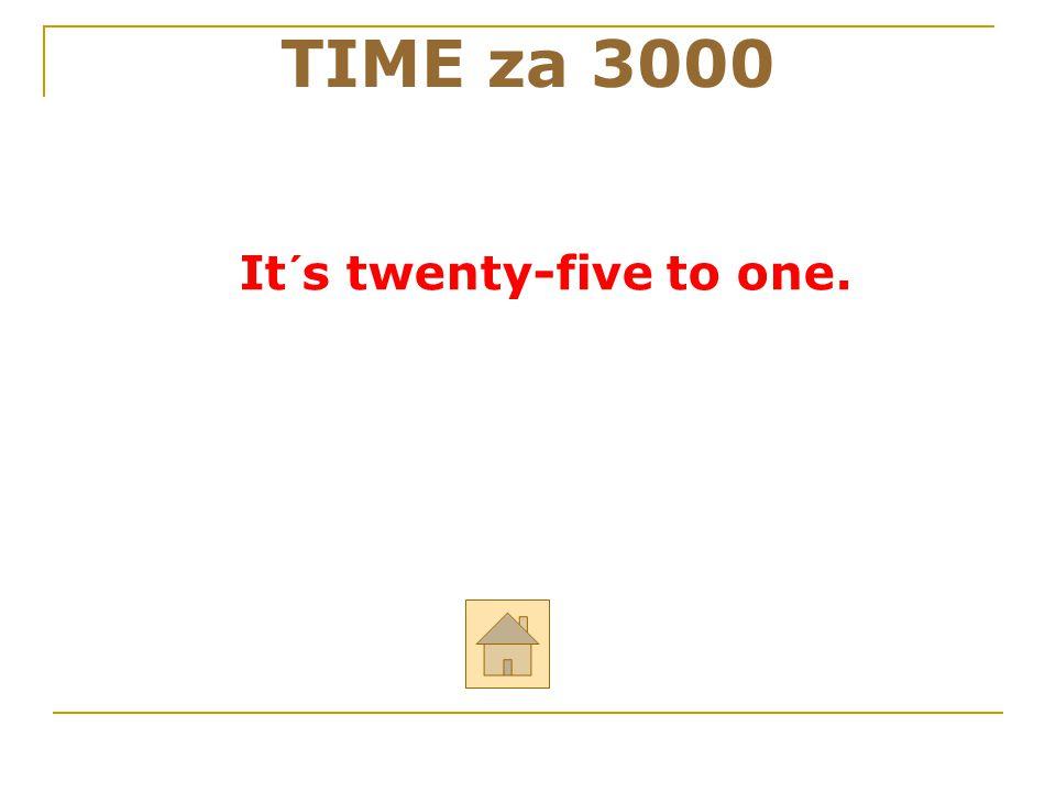It´s twenty-five to one.