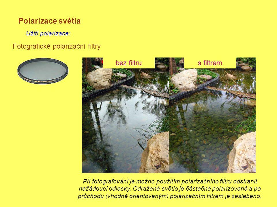 Polarizace světla Fotografické polarizační filtry bez filtru s filtrem