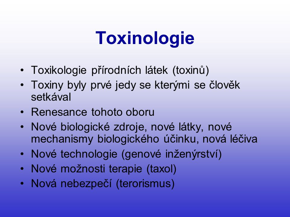 Toxinologie Toxikologie přírodních látek (toxinů)