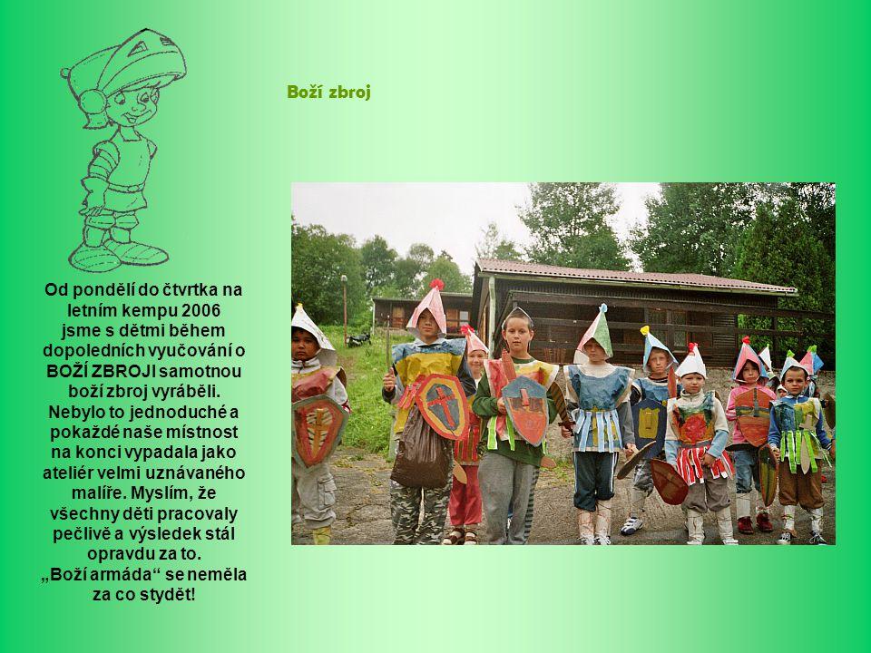 Boží zbroj Od pondělí do čtvrtka na letním kempu 2006