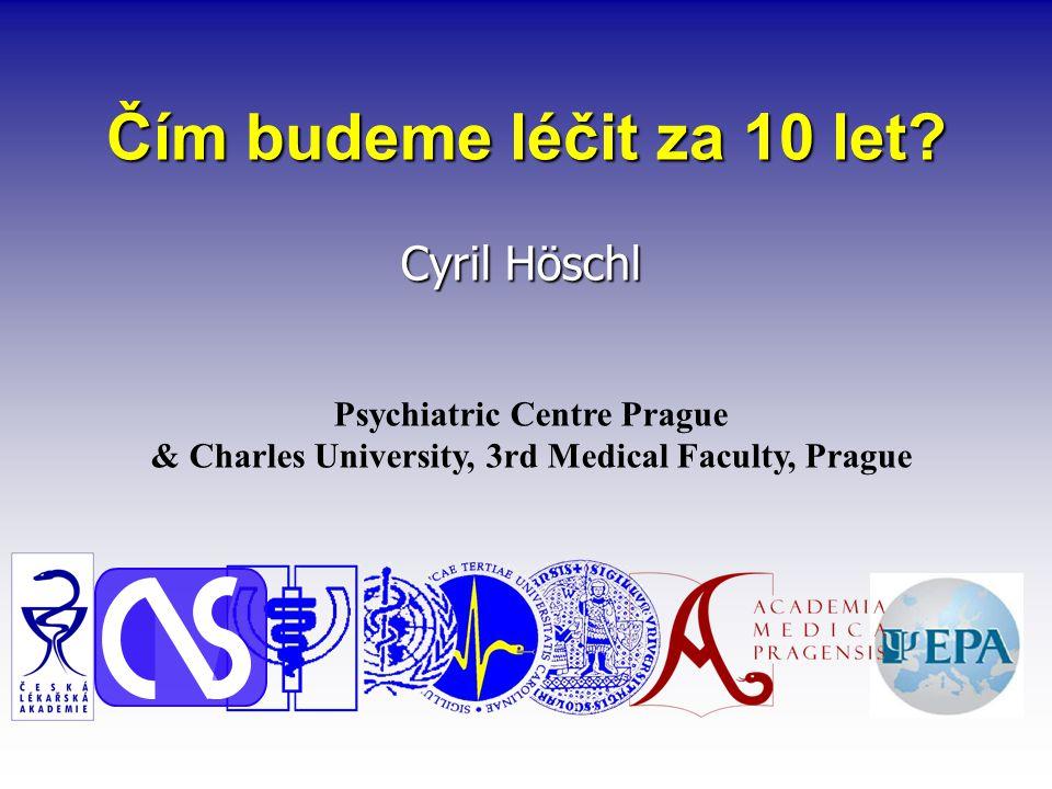 Čím budeme léčit za 10 let Cyril Höschl Psychiatric Centre Prague