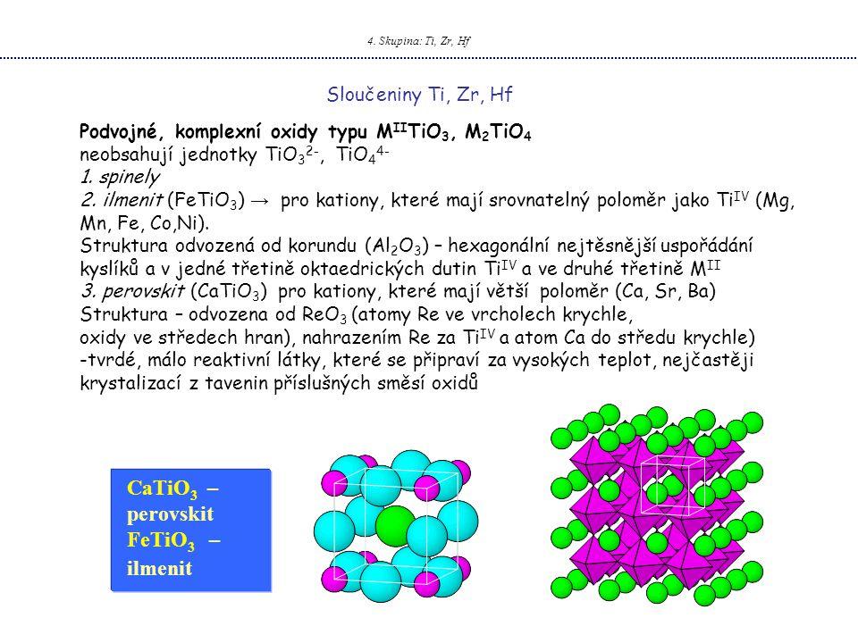 CaTiO3 – perovskit FeTiO3 – ilmenit Sloučeniny Ti, Zr, Hf