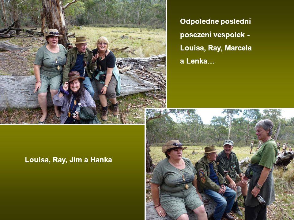 Odpoledne poslední posezení vespolek - Louisa, Ray, Marcela a Lenka… Louisa, Ray, Jim a Hanka
