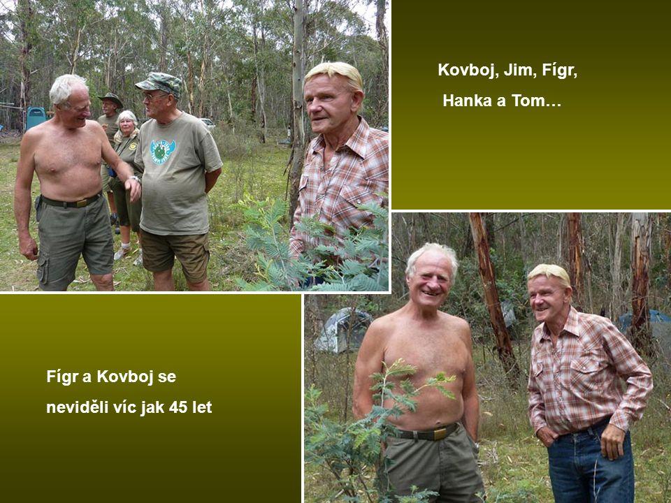 Kovboj, Jim, Fígr, Hanka a Tom… Fígr a Kovboj se neviděli víc jak 45 let