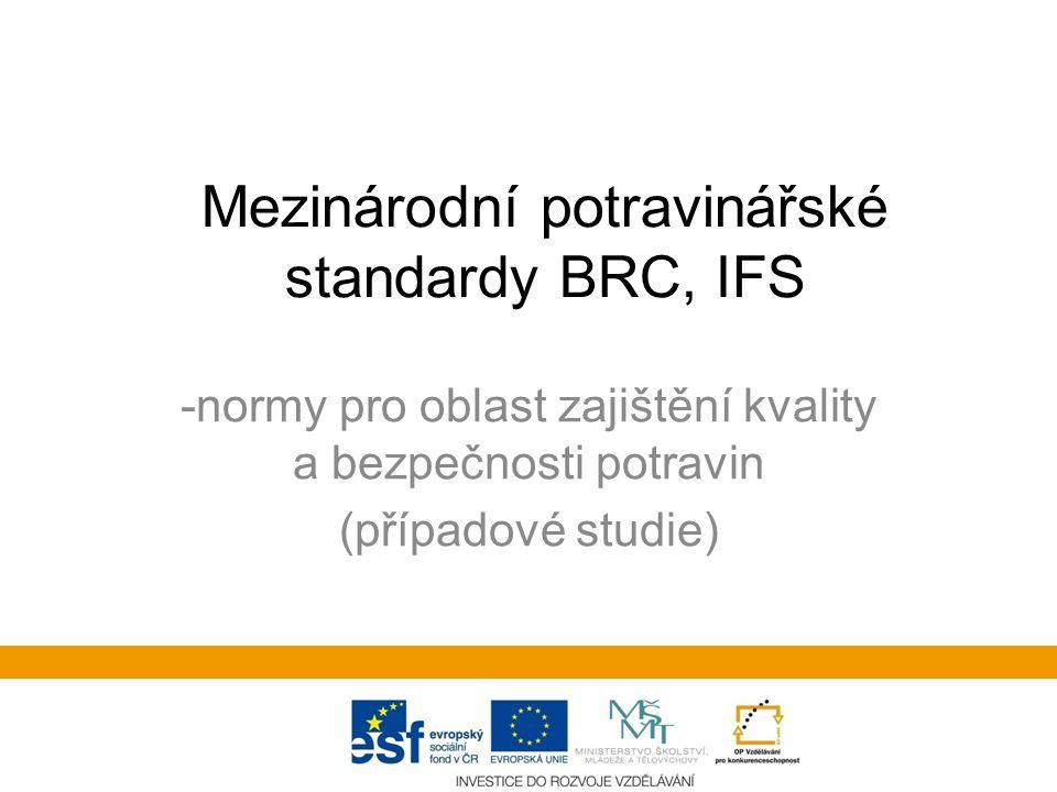 Mezinárodní potravinářské standardy BRC, IFS
