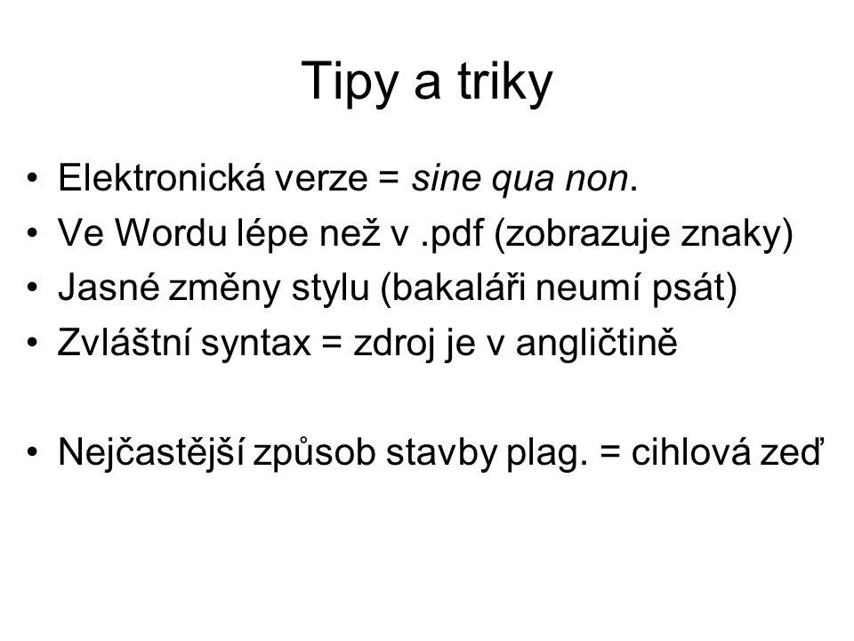 Tipy a triky Elektronická verze = sine qua non.