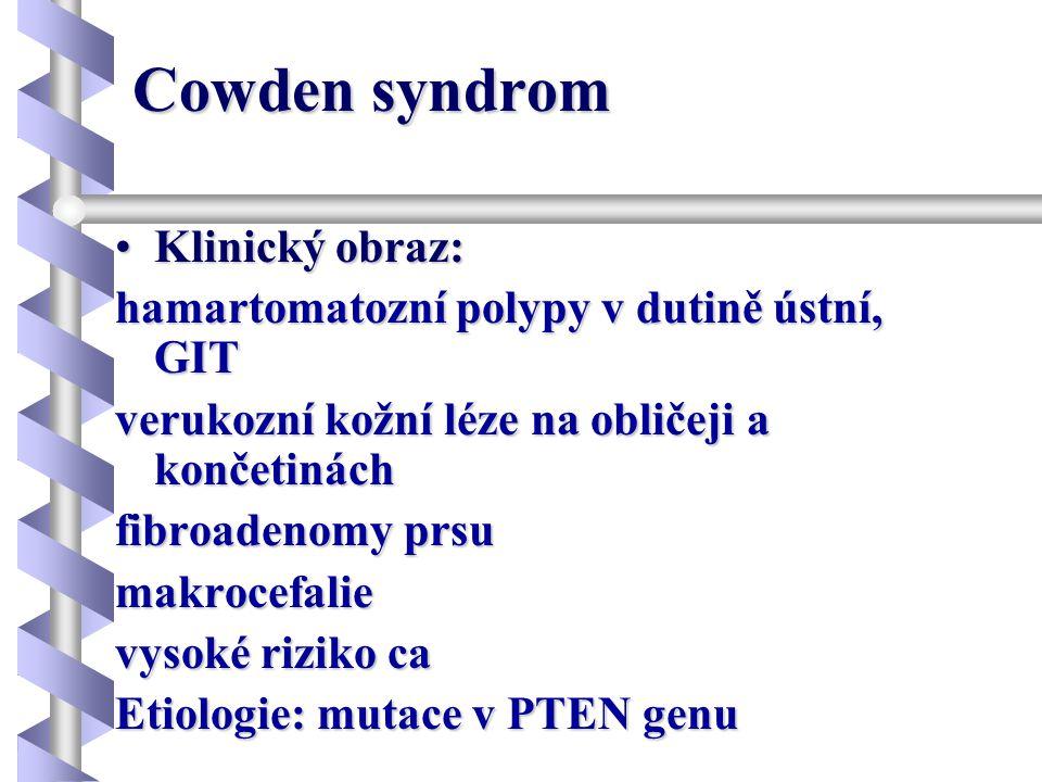 Cowden syndrom Klinický obraz: