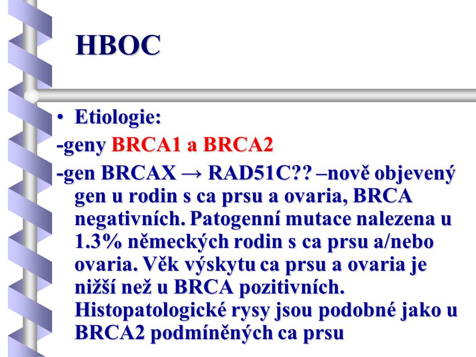 HBOC Etiologie: -geny BRCA1 a BRCA2