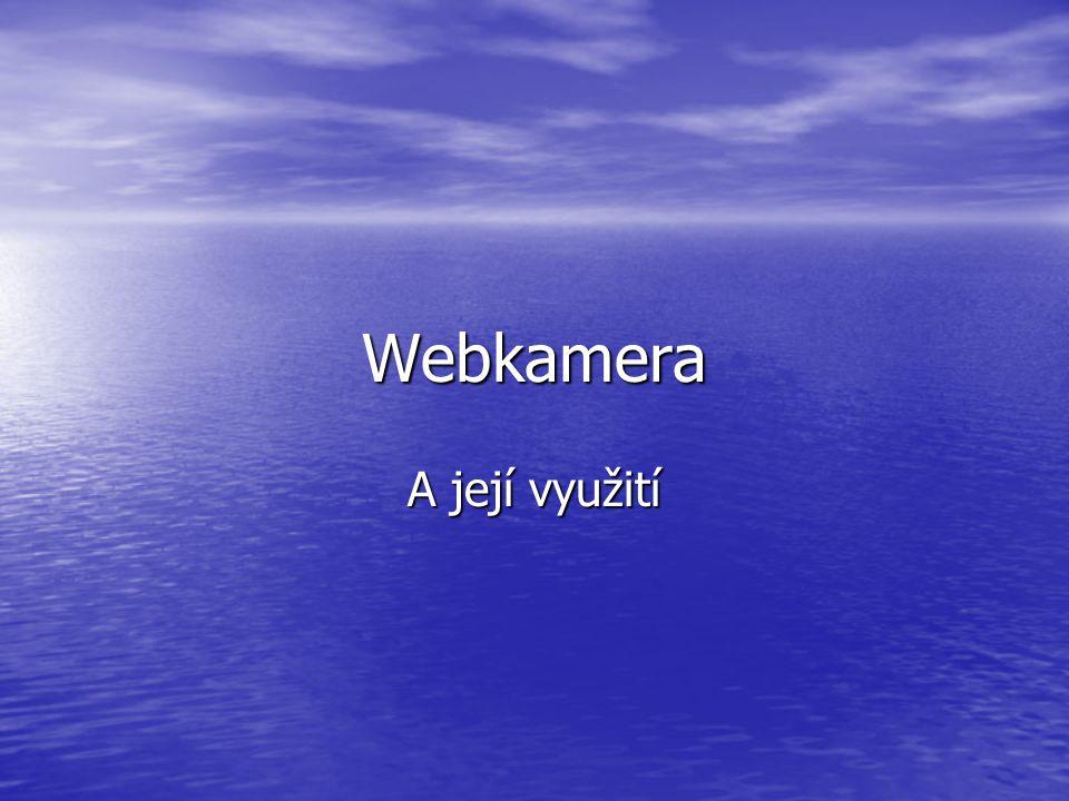 Webkamera A její využití