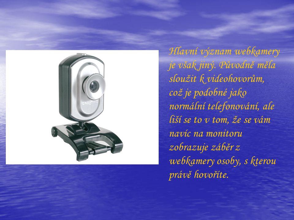 Hlavní význam webkamery je však jiný