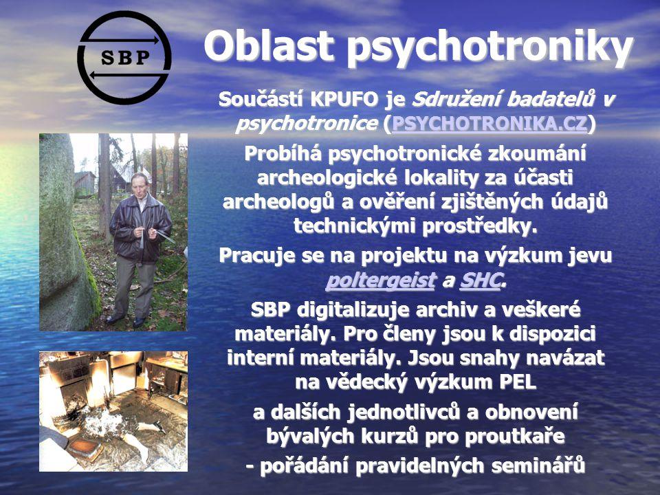 Oblast psychotroniky Součástí KPUFO je Sdružení badatelů v psychotronice (PSYCHOTRONIKA.CZ)
