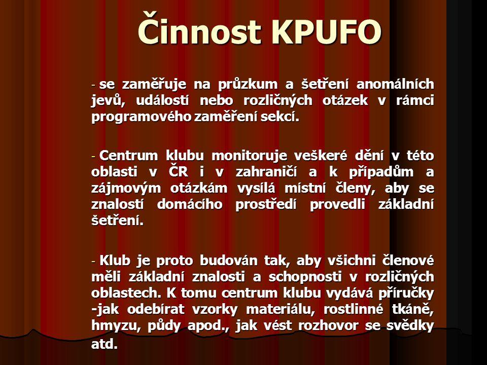 Činnost KPUFO se zaměřuje na průzkum a šetření anomálních jevů, událostí nebo rozličných otázek v rámci programového zaměření sekcí.