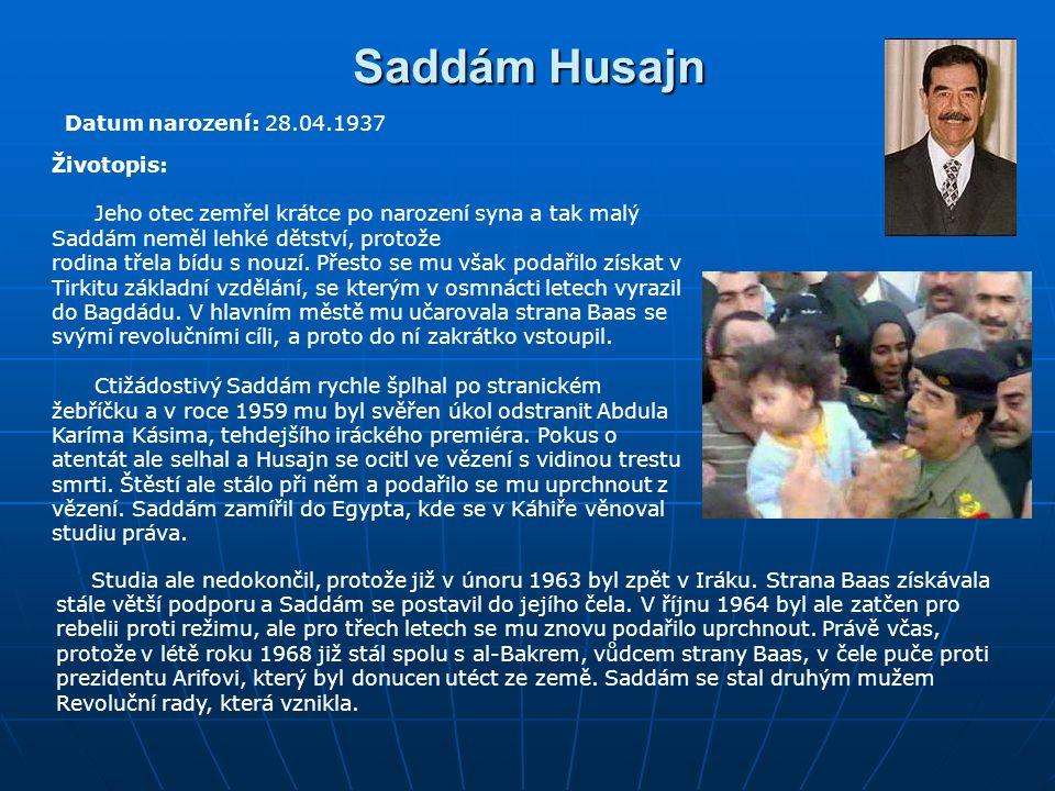 Saddám Husajn Datum narození: 28.04.1937 Životopis: