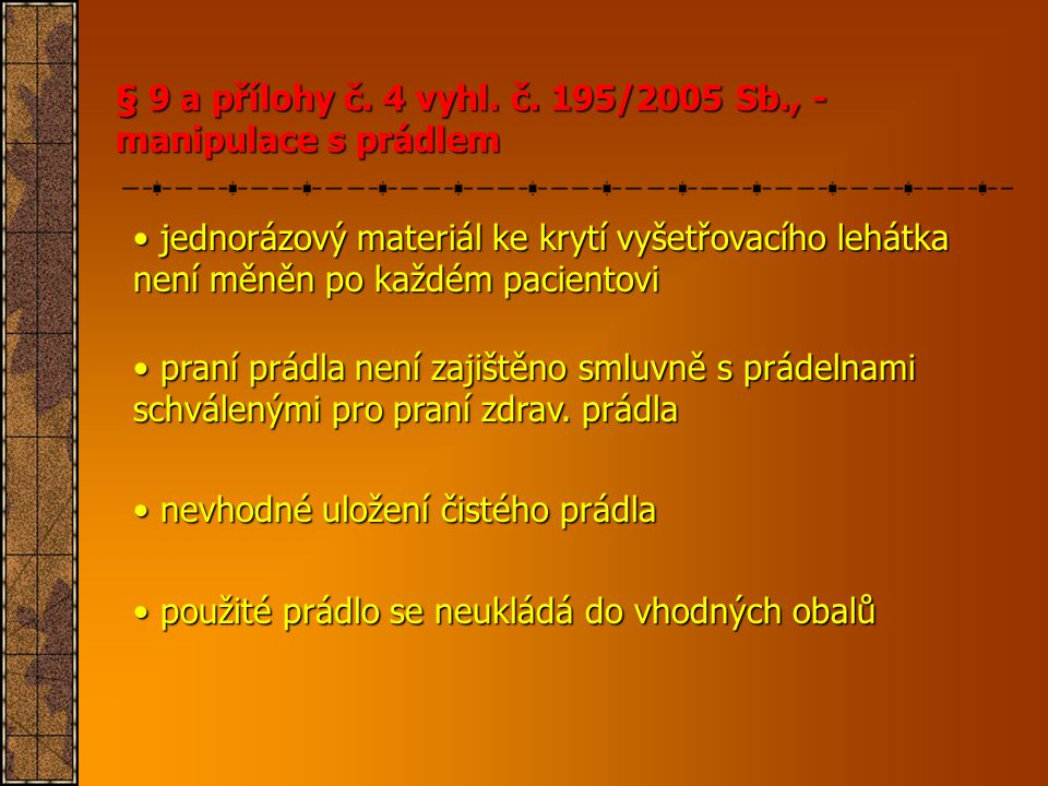 § 9 a přílohy č. 4 vyhl. č. 195/2005 Sb., - manipulace s prádlem