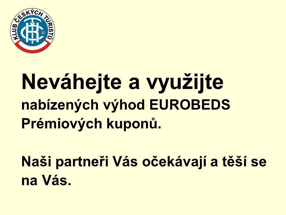 Neváhejte a využijte nabízených výhod EUROBEDS. Prémiových kuponů. Naši partneři Vás očekávají a těší se.