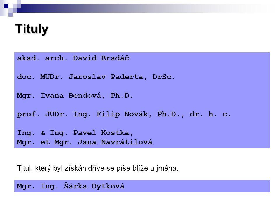 Tituly akad. arch. David Bradáč doc. MUDr. Jaroslav Paderta, DrSc.