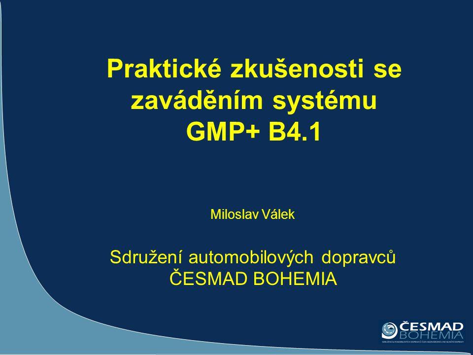 Praktické zkušenosti se zaváděním systému GMP+ B4.1