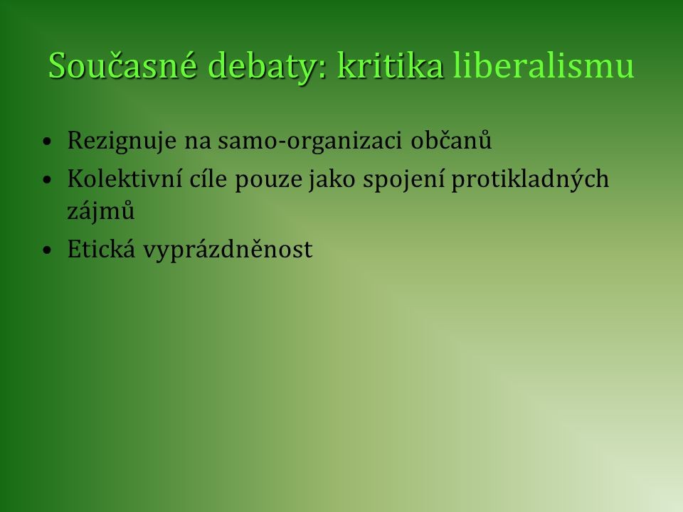 Současné debaty: kritika liberalismu