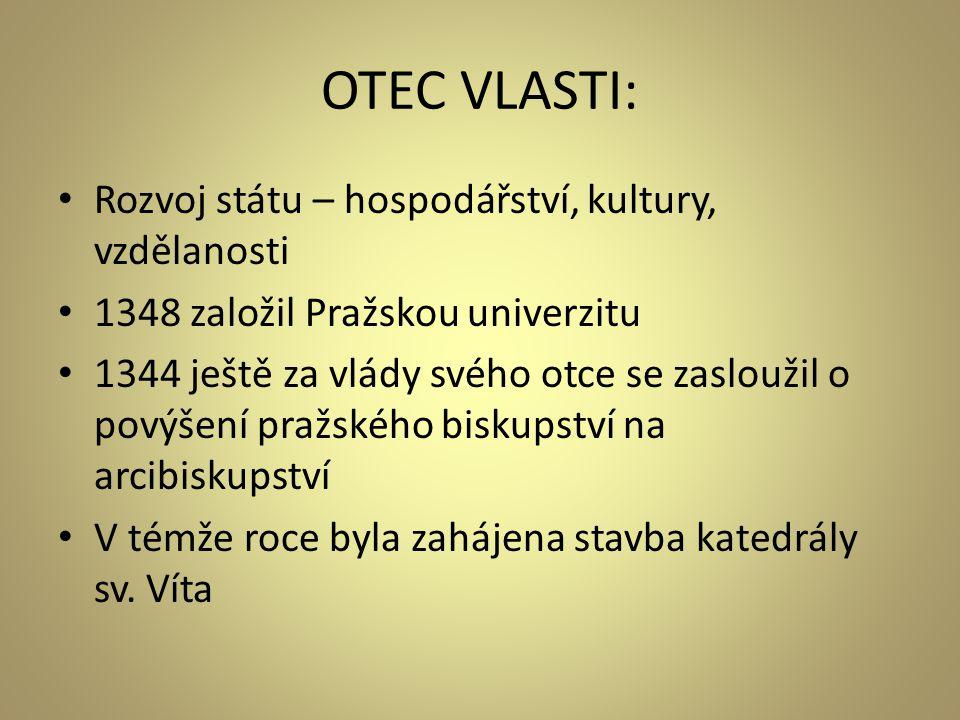 OTEC VLASTI: Rozvoj státu – hospodářství, kultury, vzdělanosti
