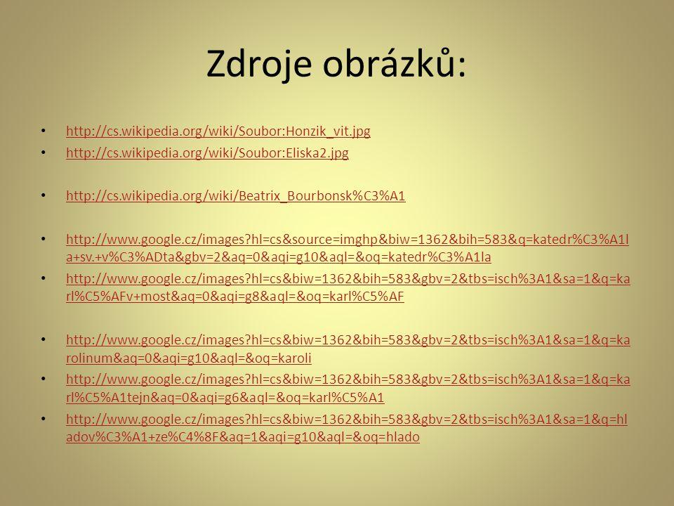 Zdroje obrázků: http://cs.wikipedia.org/wiki/Soubor:Honzik_vit.jpg