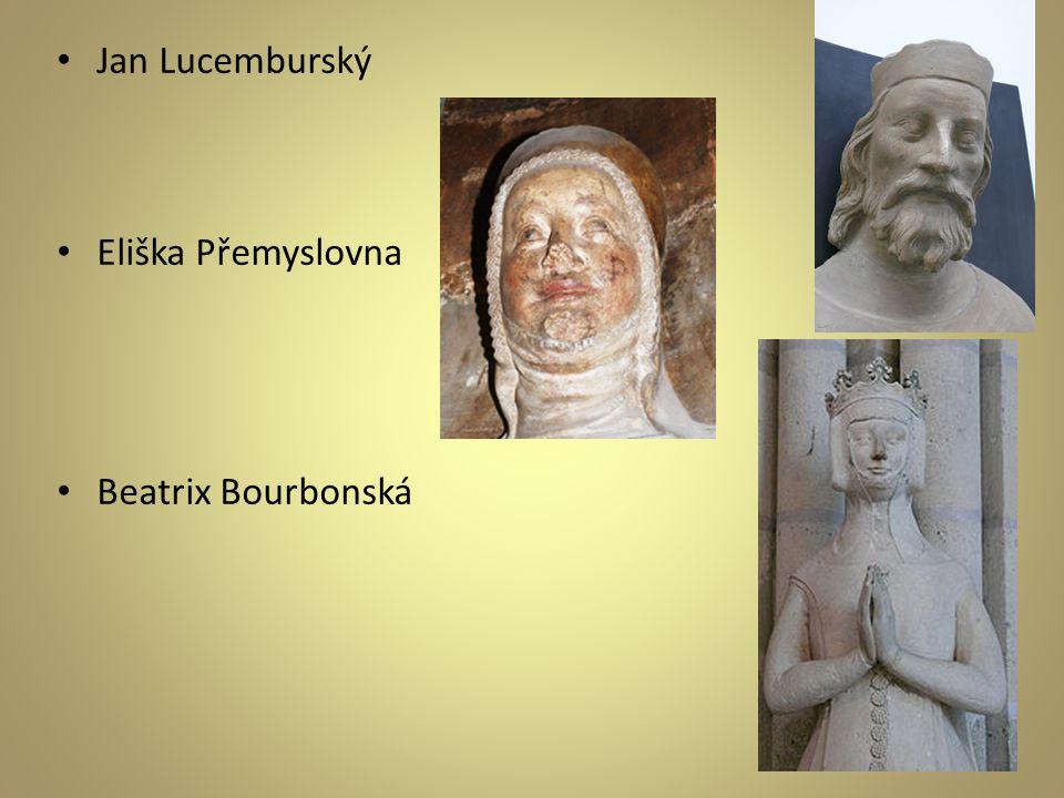 Jan Lucemburský Eliška Přemyslovna Beatrix Bourbonská