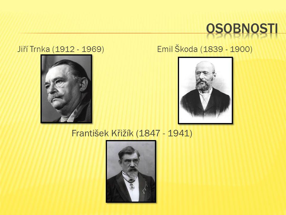 osobnosti František Křižík (1847 - 1941) Jiří Trnka (1912 - 1969)
