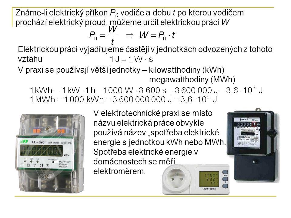 Známe-li elektrický příkon P0 vodiče a dobu t po kterou vodičem prochází elektrický proud, můžeme určit elektrickou práci W