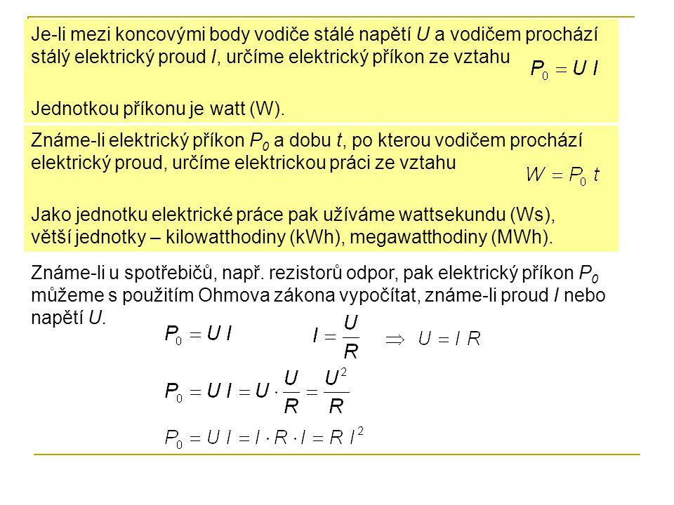 Je-li mezi koncovými body vodiče stálé napětí U a vodičem prochází stálý elektrický proud I, určíme elektrický příkon ze vztahu