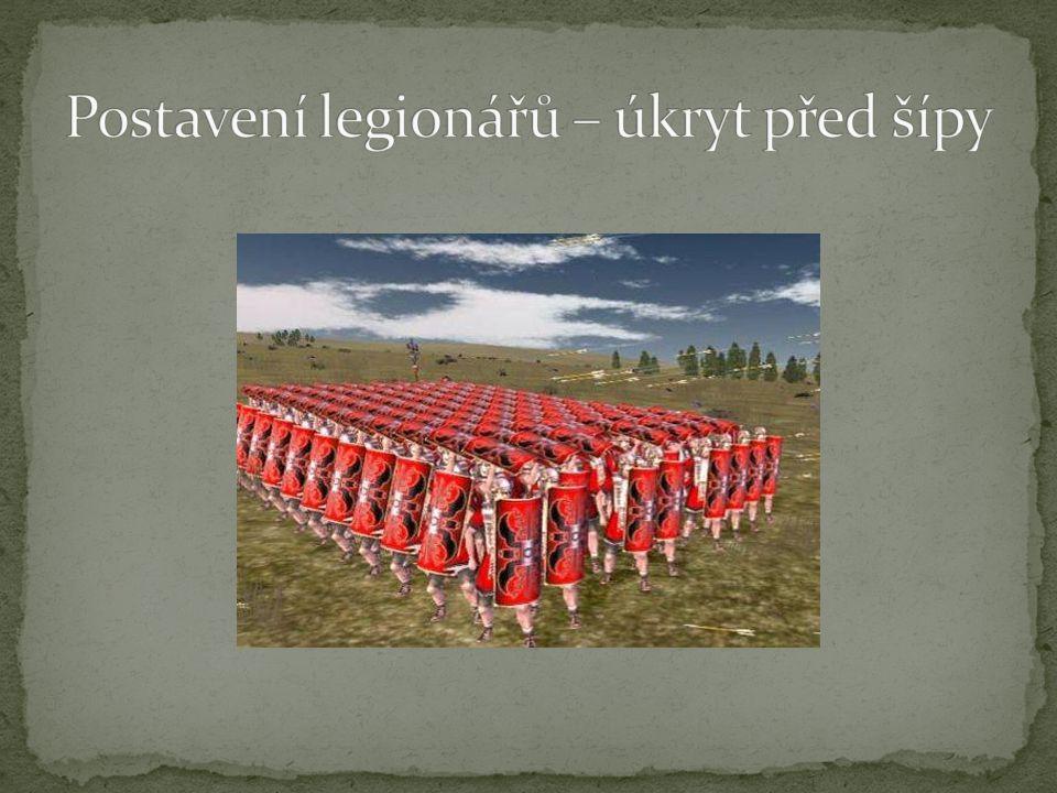 Postavení legionářů – úkryt před šípy