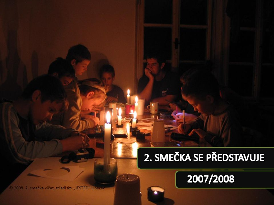 2. SMEČKA SE PŘEDSTAVUJE 2007/2008