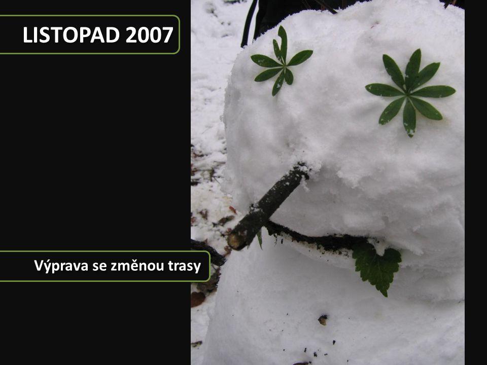 LISTOPAD 2007 Výprava se změnou trasy