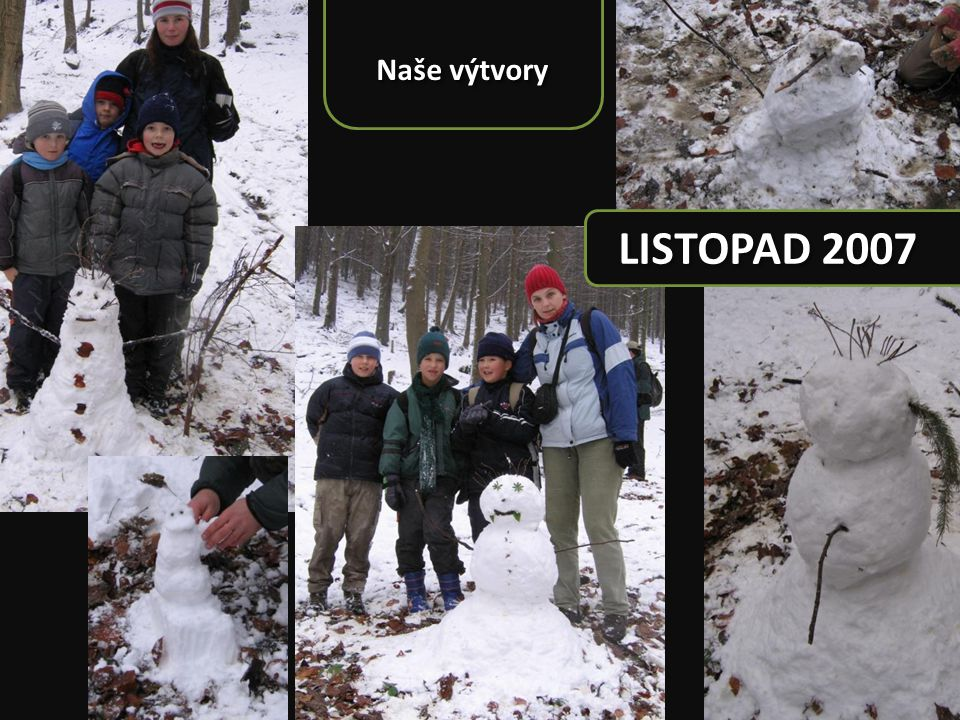 Naše výtvory LISTOPAD 2007