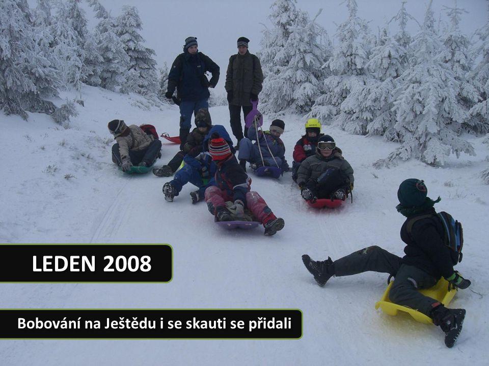 LEDEN 2008 Bobování na Ještědu i se skauti se přidali